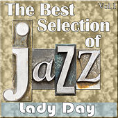 Play & Download The Best Selection of Jazz, Vol. 1 - Lady Day by Various Artists | Napster