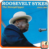 Play & Download The Honeydripper by Roosevelt Sykes | Napster