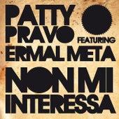 Play & Download Non mi interessa by Patty Pravo | Napster