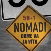 Play & Download Come va la vita by Nomadi | Napster