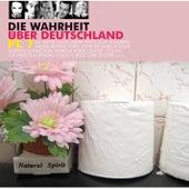 Play & Download Die Wahrheit über Deutschland pt.7 by Various Artists | Napster