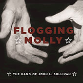 Play & Download The Hand Of John L. Sullivan by Flogging Molly | Napster