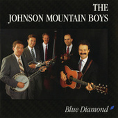 Play & Download Blue Diamond by The Johnson Mountain Boys | Napster