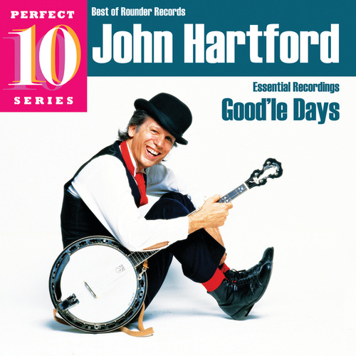 Good'le Days: Essential Recordings by John Hartford