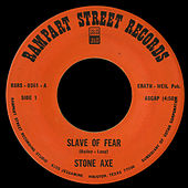 Slave of Fear b/w Snakebite by Stone Axe
