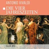 Play & Download Die Vier Jahreszeiten by Antonio Vivaldi | Napster