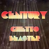 Play & Download Ghetto Blaster by Century | Napster