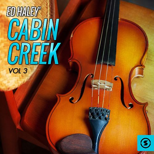 Cabin Creek, Vol. 3 by Ed Haley