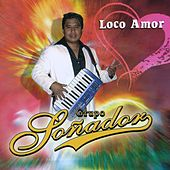Play & Download Loco Amor by Grupo Soñador   Napster