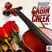 Play & Download Cabin Creek, Vol. 1 by Ed Haley | Napster