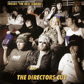 Luke Solomon & Justin Harris Present Freaks the Beat Diaries - The Directors Cut by FREAKS