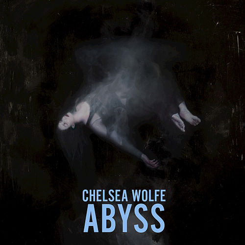 Play & Download Abyss (Deluxe Edition) by Chelsea Wolfe | Napster