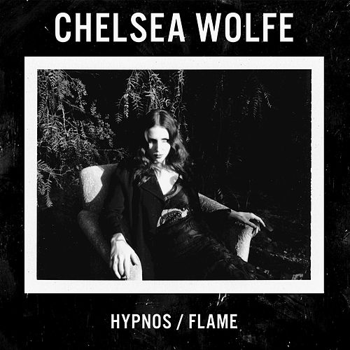 Play & Download Hypnos / Flame by Chelsea Wolfe | Napster
