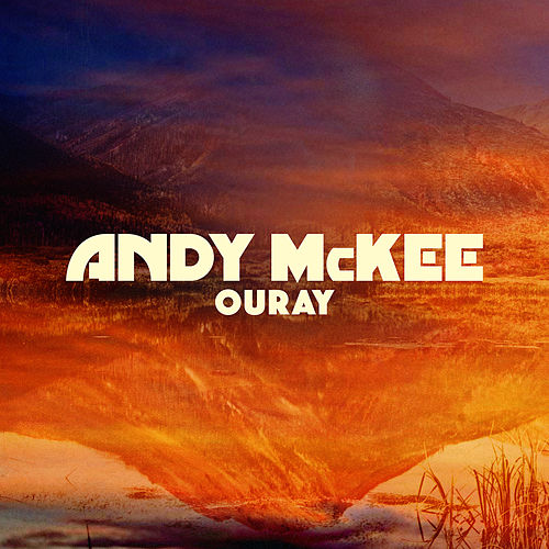 Play & Download Ouray by Andy McKee | Napster
