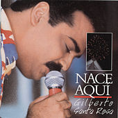 Play & Download Nace Aqui by Gilberto Santa Rosa | Napster