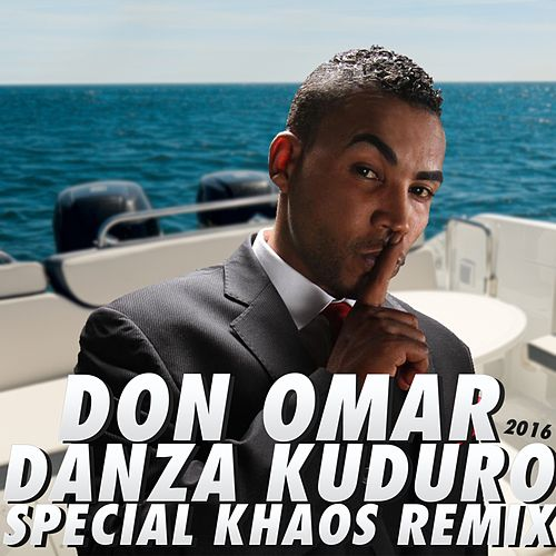 Play & Download Danza Kuduro (Special Khaos Remix) by Don Omar | Napster
