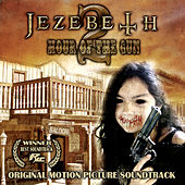 Play & Download Jezebeth 2: Hour of the Gun (Original Motion Picture Soundtrack) by Various Artists | Napster