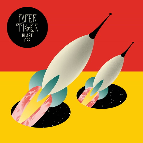 Play & Download Blast Off by Paper Tiger | Napster
