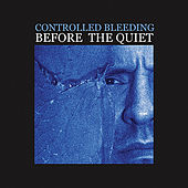 Play & Download Before The Quiet by Controlled Bleeding | Napster