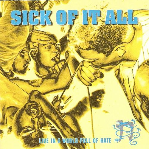 Play & Download Live In a World Full of Hate by Sick Of It All | Napster