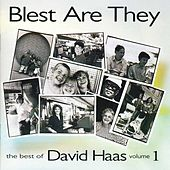 Play & Download Best of David Haas, Vol. 1: Blest Are They by David Haas | Napster