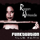 Play & Download Funktuation Club Remix by Ragan Whiteside | Napster
