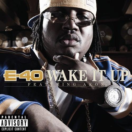 Play & Download Wake It Up [feat. Akon] by E-40   Napster