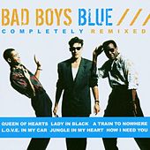 Completely Remixed by Bad Boys Blue
