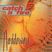 Catch A Fire - Remix von Haddaway