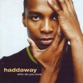 Who Do You Love von Haddaway