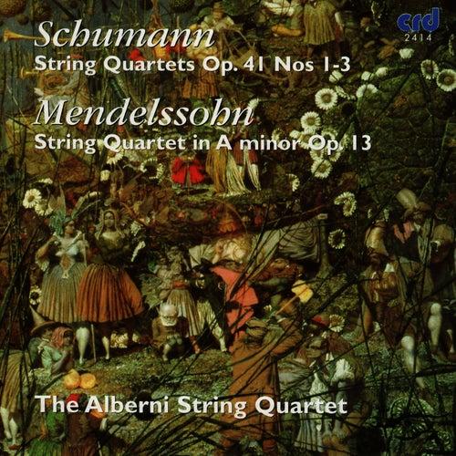 Schumann: String Quartets, Op. 41 Nos. 1-3 - Mendelssohn: String Quartet in A Minor, Op. 13 by The Alberni String Quartet