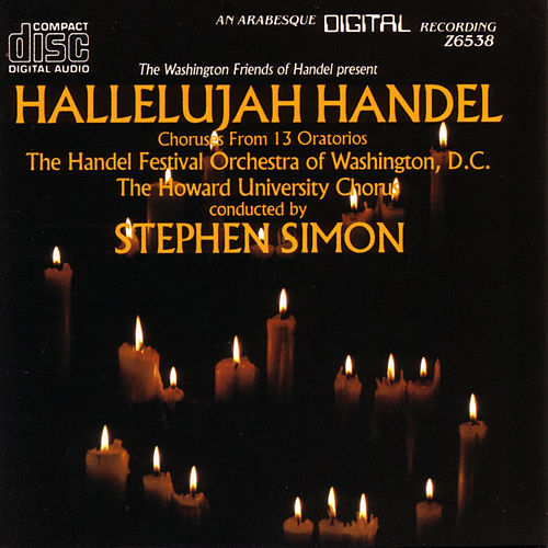 Hallelujah Handel - Choruses From 13 Oratorios by D.C. The Handel Festival Orchestra Of Washington