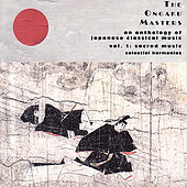 The Ongaku Masters, An Anthology of Japanese Classical Music, Vol. 1: Sacred Music by Various Artists