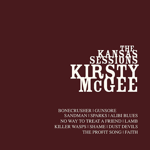 Play & Download The Kansas Sessions by Kirsty McGee | Napster