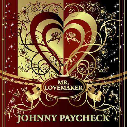 Play & Download Mr. Lovemaker by Johnny Paycheck | Napster