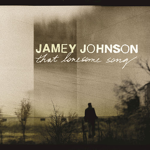 Play & Download That Lonesome Song by Jamey Johnson | Napster