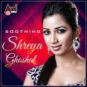 Shreya Ghoshal - Soothing - Kannada Hits 2016 by Various Artists