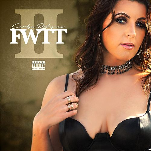 Play & Download FWTT, Pt. 2 by Carolyn Rodriguez | Napster