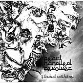 Play & Download If the Devil Cast His Net by Pearl Handled Revolver | Napster