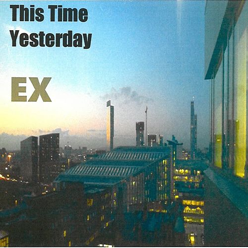 Play & Download This Time Yesterday by The Ex | Napster