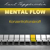 Play & Download Mental Flow: Konzentrationskraft by Kurt Tepperwein | Napster