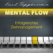 Play & Download Mental Flow: Erfolgreiches Zielmanagement by Kurt Tepperwein | Napster