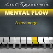 Play & Download Mental Flow: Selbstimage by Kurt Tepperwein | Napster