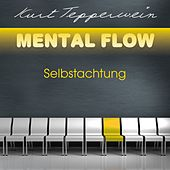 Play & Download Mental Flow: Selbstachtung by Kurt Tepperwein | Napster