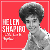 Play & Download Helen Shapiro - Walkin' Back from Happiness by Helen Shapiro | Napster