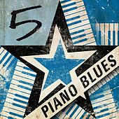 Play & Download 5 Star Piano Blues by Various Artists | Napster
