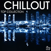 Play & Download Chillout Top Collection by Various Artists | Napster