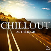 Play & Download Chillout on the Road by Various Artists | Napster