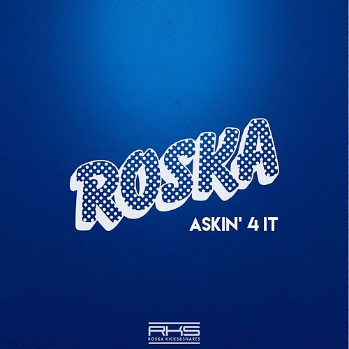 Play & Download Askin' 4 It by Roska | Napster
