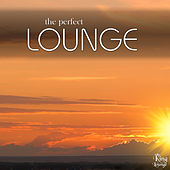 Play & Download The Perfect Lounge by Various Artists | Napster